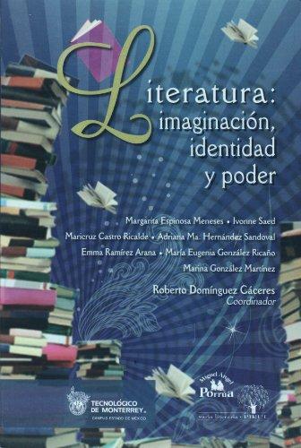 Literatura: imaginacion, identidad y poder (Spanish Edition)