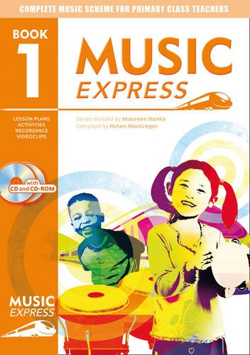 Music Express - Music Express: Book 1 (Book + CD + CD-ROM): Lesson plans, recordings, activities and photocopiables: Year 1