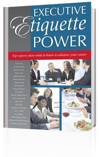 Executive Etiquette Power: Top experts hare what to know to advance your career (Advance Your Image compare prices)