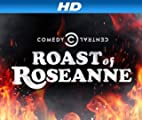 Comedy Central Roasts [HD]: The Comedy Central Roast of Roseanne [HD]