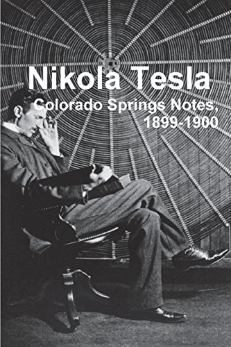Nikola Tesla Colorado Springs Notes, 1899-1900 [Tesla, Nikola] (Tapa Blanda)