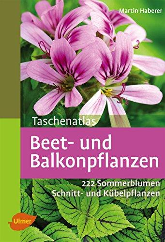 taschenatlas-beet-und-balkonpflanzen-222-sommerblumen-kubelpflanzen-und-schnittpflanzen-german-editi