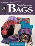 img - for By Linda McGehee - Linda McGehee's Simply Sensational Bags: How To Stitch and Embell (2000-09-16) [Paperback] book / textbook / text book