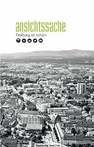 Ansichtssache: Freiburg ist schön