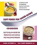 Soft Foods for Easier Eating Cookbook...