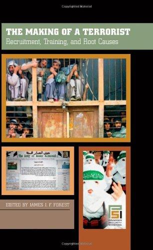 The Making of a Terrorist [3 Volumes]: Recruitment, Training, and Root Causes, Volume I, Recruitment, Volume II, Trainin