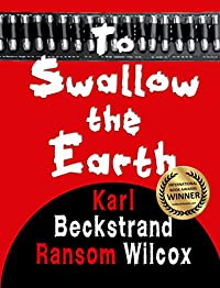 To Swallow The Earth by Ransom Wilcox ebook deal