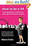 How to be a PA: A practical guide to...