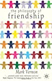 img - for The Philosophy of Friendship book / textbook / text book