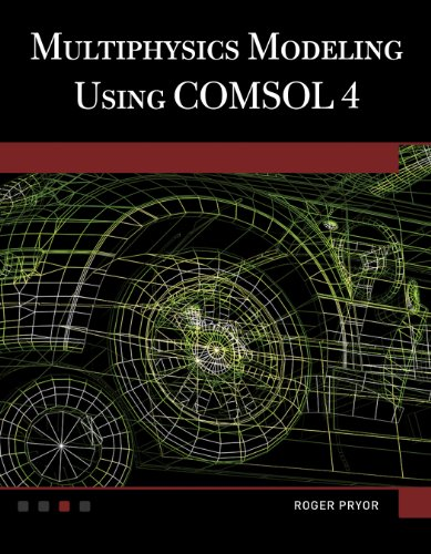 Multiphysics Modeling Using COMSOL V.4A First Principles Approach