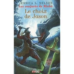 Les conjuré de Niobé, Tome 2 : Le choix de Jason