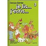 Je lis... J'�cris... 3- 2i�me Ann�e �l�ve / par Denyse Bernier (Collection j'�coute... je parle... je lis... j'�cris...)
