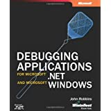 Debugging Applications for Microsoft� .NET and Microsoft Windows� (Pro-Developer) ~ John Robbins