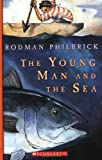 The Young Man And The Sea (0439368308) by Philbrick, Rodman