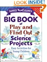 Janice VanCleave's Big Book of Play and Find Out Science Projects (Janice VanCleave's Science for Fun)