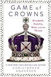 img - for Game of Crowns: Elizabeth, Camilla, Kate, and the Throne book / textbook / text book