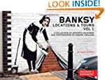 Banksy Locations & Tours Volume 1: A...