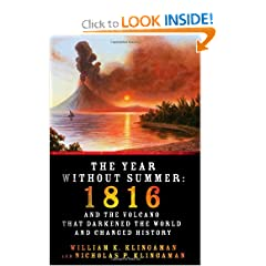 The Year Without Summer: 1816 and the Volcano That Darkened the World and Changed History by William K. Klingaman and Nicholas P. Klingaman