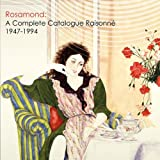 img - for Rosamond: A Complete Catalogue Raisonne, 1947-1994 book / textbook / text book