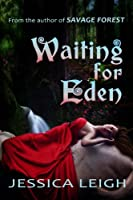 Waiting For Eden (New Adult Romantic Suspense) (Eden Series) [Kindle Edition]