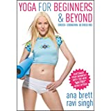 Yoga for Beginners & Beyond: Stretch, Strengthen, Be Stress Free! - Ana Brett & Ravi Singh ~ Ana Brett