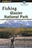 Fishing Glacier National Park, 2nd (Fishing Series)