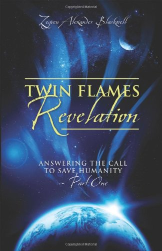 Twin Flames Revelation: Answering the Call to Save Humanity - Part One PDF