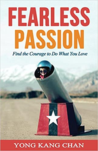 Fearless Passion: Find the Courage to Do What You Love (Stories about Career Change, Overcoming Fear of Failure, Finding Your Passion & Following Your Dreams)