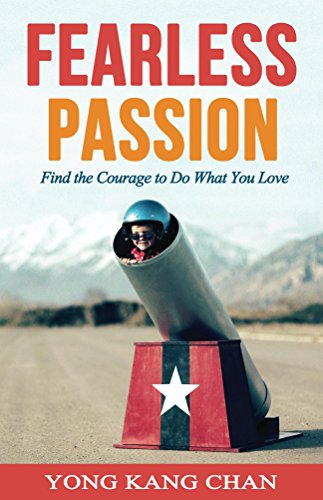 Fearless Passion: Find The Courage To Do What You Love by Yong Kang Chan ebook deal