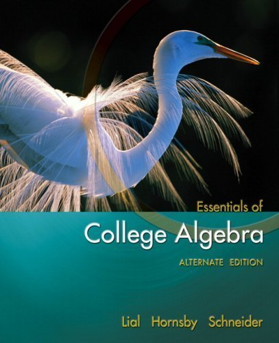 By Margaret L. Lial, John Hornsby, David I. Schneider: Essentials of College Algebra, Alternate Edit
