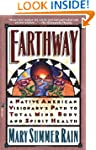 Earthway: A Native American Visionary...