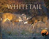 Journey with the Whitetail: A Photographic Exploration Through Field & Forest [With DVD]