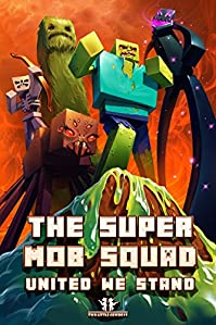 Minecraft: Super Mob Squad: Episode 3: United We Stand by Two Little Cowboys ebook deal