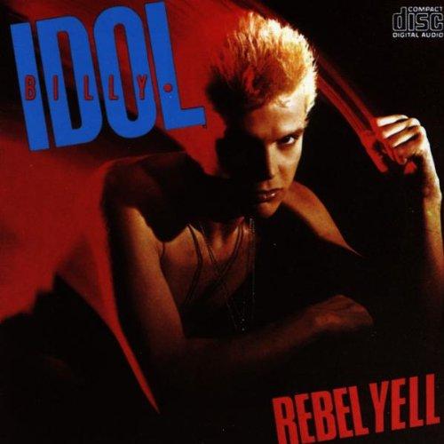 「Rebel Yell」 BILLY IDOL