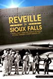 img - for Reveille for Sioux Falls A World War II Army Air Forces Technical School Changes A South Dakota City book / textbook / text book