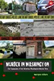 img - for Murder in Washington: Notorious Crime Sites: The Topography of Evil (Volume 3) book / textbook / text book