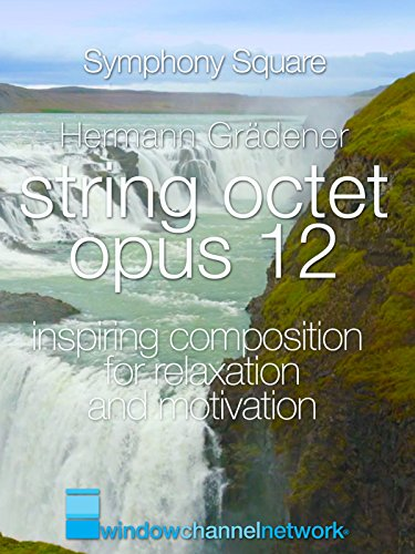 Hermann Grädener, String Octet Opus 12, Inspiring composition for relaxation and innovation