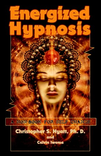 Energized Hypnosis: A Non-Book for Self-Change PDF