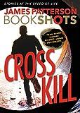Cross Kill: A BookShot: An Alex Cross Story (BookShots)