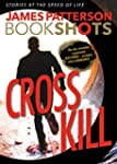 Cross Kill: A BookShot: An Alex Cross...
