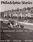 Philadelphia Stories: A Photographic History, 1920-1960