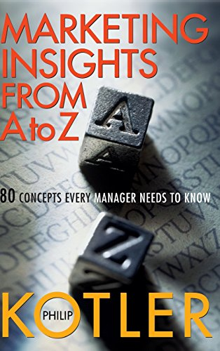 Marketing A to Z: 80 Concepts Every Manager Needs to Know (Business)