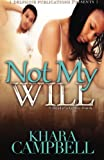 Not My Will (Delphine Publications Presents)