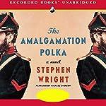 The Amalgamation Polka | Stephen Wright
