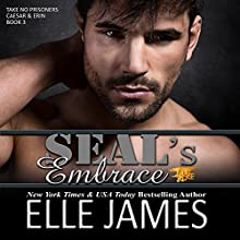 SEAL's Embrace: Take No Prisoners, Book 3 Audiobook by Elle James Narrated by Gregory Salinas