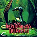 The Iron Dragon's Daughter Audiobook by Michael Swanwick Narrated by Eileen Stevens