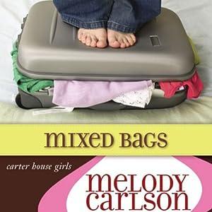 Mixed Bags: A Carter House Girls Novel | [Melody Carlson]