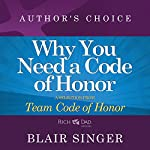 Why Do You Need a Code of Honor?: A Selection from Rich Dad Advisors: Team Code of Honor | Blair Singer