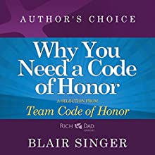 Why Do You Need a Code of Honor?: A Selection from Rich Dad Advisors: Team Code of Honor Audiobook by Blair Singer Narrated by Blair Singer