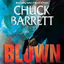 Blown Audiobook by Chuck Barrett Narrated by Marc Vietor